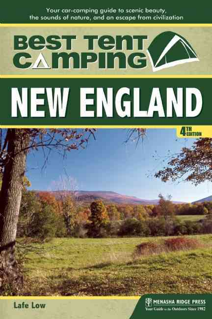 Best Tent Camping: New England By Low, Lafe